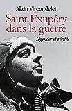 Saint Exupéry dans la guerre - Légendes et vérités - Format Kindle - 13,99 €