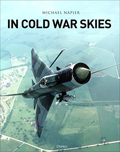In Cold War Skies: NATO and Soviet Air Power, 1949–89
