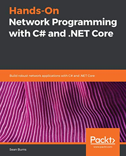 Hands-On Network Programming with C# and .NET Core: Build robust network applications with C# and .NET Core (English Edition)