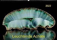Leuchtende Achate (Wandkalender 2022 DIN A2 quer): Achate im Gegenlicht - strahlend schoen (Monatskalender, 14 Seiten )