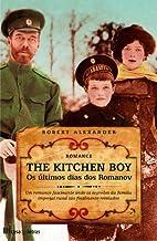 The Kitchen Boy: Os Últimos Dias Dos Romanov