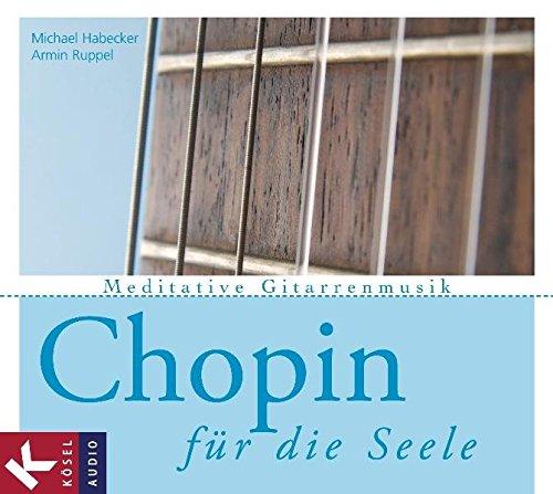 Chopin für die Seele: Meditative Gitarrenmusik