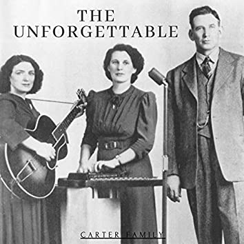 The Unforgettable Carter Family
