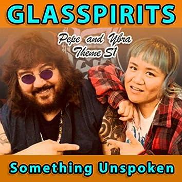 Something Unspoken (Pepe and Ybra Theme S1)