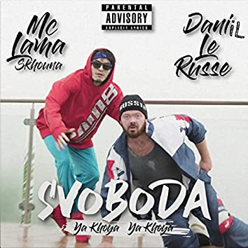 Svoboda (feat. Daniil Le Russe, MC Lama) [Ya Khoya Ya Khoya]