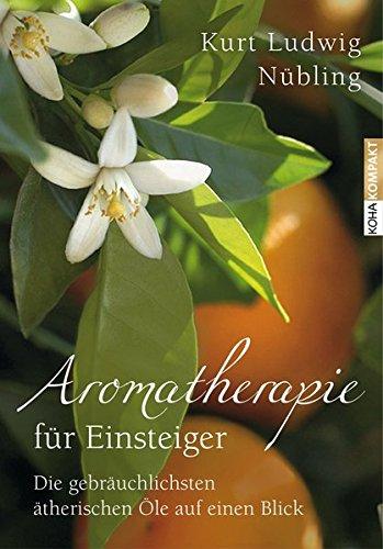 Aromatherapie für Einsteiger: Die gebräuchlichsten ätherischen Öle auf einen Blick