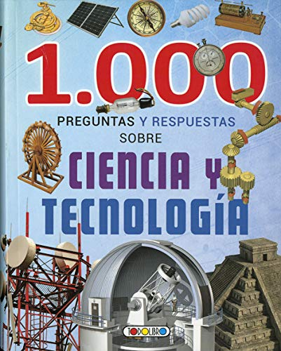 1.000 Preguntas y respuestas sobre ciencia y tecnología