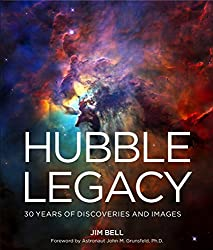 Image: Hubble Legacy: 30 Years of Discoveries and Images | Hardcover: 224 pages | by Jim Bell (Author), John M. Grunsfeld (Foreword). Publisher: Sterling; Illustrated edition (April 7, 2020)