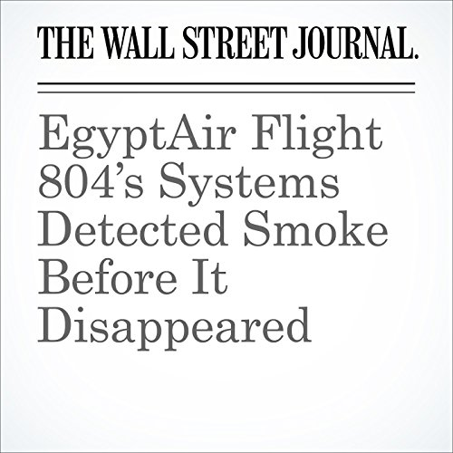 EgyptAir Flight 804's Systems Detected Smoke Before It Disappeared audiobook cover art
