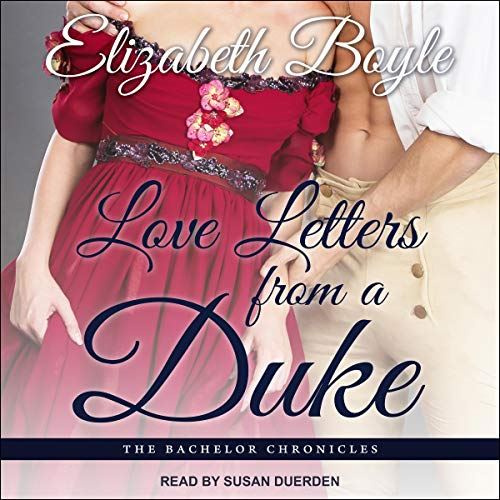 Love Letters from a Duke: The Bachelor Chronicles, Book 3