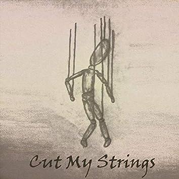Cut My Strings