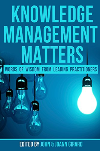 Compare Textbook Prices for Knowledge Management Matters: Words of Wisdom from Leading Practitioners  ISBN 9781974403196 by Girard, John,Girard, JoAnn,Barnes, Stephanie,Callahan, Shawn,Corney, Paul,Dixon, Nancy M.,Garfield, Stan,Rhem, Anthony J.,Shelley, Arthur,Weidner, Douglas