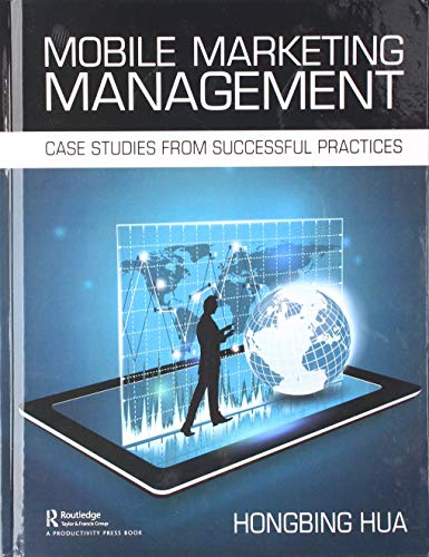 Mobile Marketing Management: Case Studies from Successful Practices
