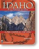 Idaho: A Climbing Guide (Climbing Guides)