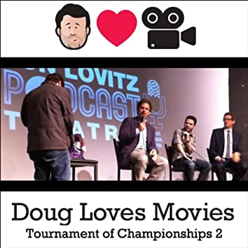 Doug Loves Movies: Tournament of Championships 2