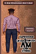I Am Enough as I Am: Memory Journal Album for Black Men: Tell Your Story: I Was, I Am, I Am Going To Be (Brown-ArmsDown) (Memory - Men)
