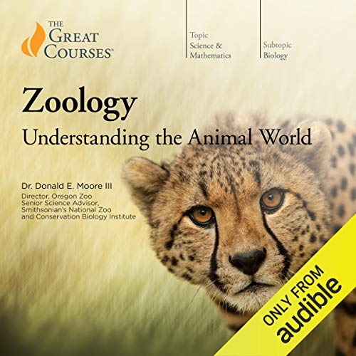 Zoology: Understanding the Animal World Audiobook By Donald E. Moore,                                                                                        The Great Courses cover art
