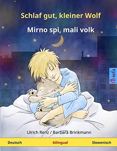 Schlaf gut, kleiner Wolf – Mirno spi, mali volk. Zweisprachiges Kinderbuch (Deutsch – Slowenisch) (www.childrens-books-bilingual.com)
