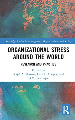 Organizational Stress Around the World: Research and Practice (Routledge Studies in Management, Organizations, and Society)