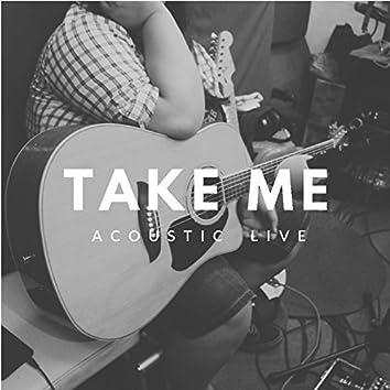 Take Me (Live Acoustic)