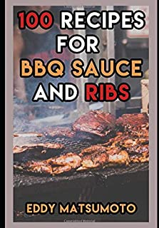 100 Recipes for BBQ Sauce and Ribs (Amazing Cookbooks)