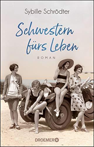 Schwestern fürs Leben: Roman