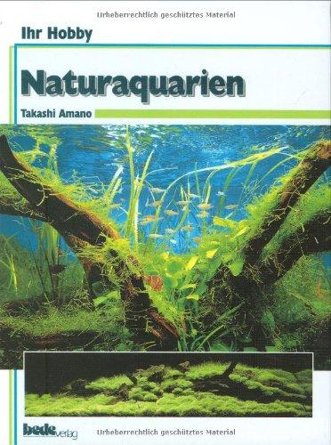 Ihr Hobby: Naturaquarien