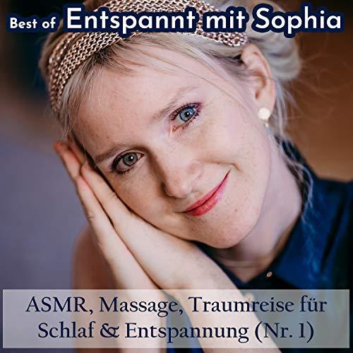 """Best of """"Entspannt mit Sophia"""" - Asmr, Massage, Traumreise für Schlaf & Entspannung (Nr. 1)"""