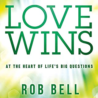 Love Wins     At the Heart of Life's Big Questions              By:                                                                                                                                 Rob Bell                               Narrated by:                                                                                                                                 Rob Bell                      Length: 3 hrs and 39 mins     45 ratings     Overall 4.6