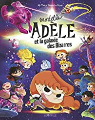 Mortelle Adèle et la galaxie des Bizarres - Collector par Antoine Dole