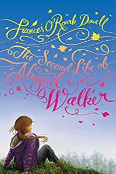 The Second Life of Abigail Walker by [Frances O'Roark Dowell]