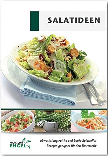 Salatideen Rezepte geeignet für den Thermomix: abwechslungsreiche und bunte Salatteller