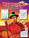 Thanksgiving Activity Book for Kids: A Fun Kid Workbook Game for Learning, Maze and Word Search Books Improve Vocabulary, Best Idea for Thanksgiving Day Gif
