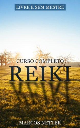 Reiki Livre e Sem Mestre - Curso Completo