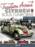 La Traction Avant Citroen Sous L'uniforme by Bertrand De Lamotte (2013-03-21)