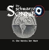 Die schwarze Sonne: Folge 09: Die Herren der Welt