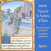 Music for St Anthony of Padua by Dufay