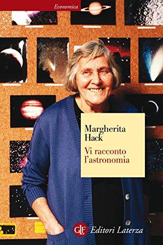 Vi racconto l astronomia (Economica Laterza Vol. 340)