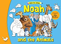 Noah and His Animals: Step by Step With Steve Smallman (How to Draw)
