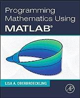 Programming Mathematics Using MATLAB Front Cover