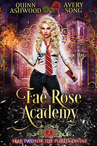 Fae Rose Academy: Year Two (For The Purely Divine Book 2) by [Quinn Ashwood, Avery Song]