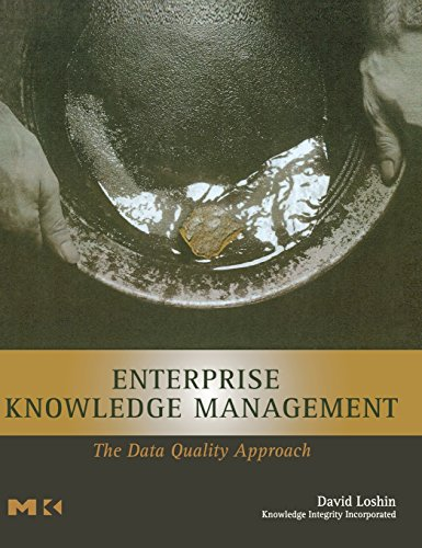 Enterprise Knowledge Management: The Data Quality Approach (The Morgan Kaufmann Series in Data Management Systems)