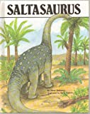 Saltasaurus - Presents Facts & Speculations About the Physical Characteristics & Behavior of This Armored Dinosaur - Dinosaur Series By Janet Riehecky - Library Binding - 1992 Edition