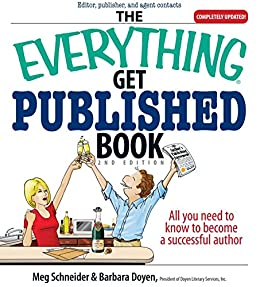 The Everything Get Published Book: All You Need to Know to Become a Successful Author (Everything®) by [Meg Schneider, Barbara Doyen]