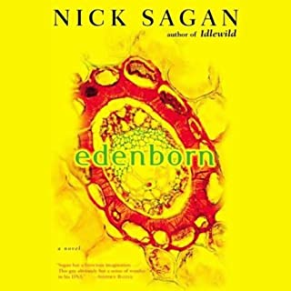 Edenborn                   By:                                                                                                                                 Nick Sagan                               Narrated by:                                                                                                                                 Holter Graham,                                                                                        Clayton Barclay Jones,                                                                                        Jenna Lamia,                   and others                 Length: 9 hrs and 39 mins     163 ratings     Overall 3.8