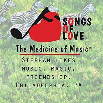 Stephan Likes Music, Magic, Friendship, Philadelphia, Pa