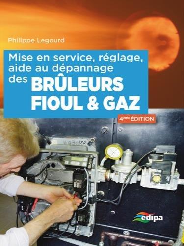 Mise en service, réglage, aide au dépannage des brûleurs fioul & gaz