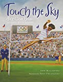 Touch the Sky: Alice Coachman, Olympic High Jumper - Ann Malaspina
