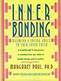 Inner Bonding: Becoming a Loving Adult to Your Inner Child (English Edition)