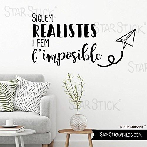 StarStick - Siguem realistes i fem l'impossible - Vinilos decorativos Català citas y frases célebres - T1 - Pequeño